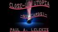 CLOSE-UP UTOPIA by Paul A. Lelekis eBook DOWNLOAD