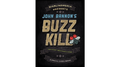Buzz Kill (Gimmicks and Online Instructions) by John Bannon - Trick