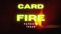 Card in Fire by Patricio Teran video DOWNLOAD