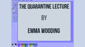 The Quarantine Lecture by Emma Wooding ebook DOWNLOAD