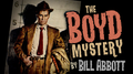 The Boyd Mystery (Gimmicks and Online Instructions) by Bill Abbott - Trick