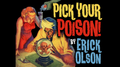 Bill Abbott Magic: Pick Your Poison (Gimmicks and Online Instructions) by Erick Olson - Trick