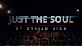 Just the Soul BLUE by Adrian Vega - Trick