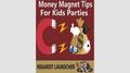 Money Magnet Tips for Kids Parties by Regardt Laubscher eBook DOWNLOAD