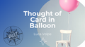 The Vault - Thought of Card in Balloon by Luca Volpe