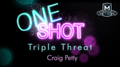MMS ONE SHOT - Triple Threat by Craig Petty video DOWNLOAD