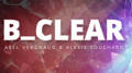 B CLEAR (Gimmicks and Online Instructions) by Axel Vergnaud, Alexis Touchart Magic Dream - Trick