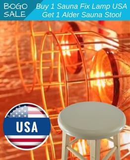 Buy 1 Sauna Fix lamp USA, Get 1 Alder Sauna stool