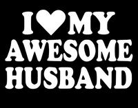 I Love my Awesome Husband Vinyl Transfer (White)