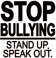 Stop Bullying Stand up Speak out. Vinyl Transfer (Black)