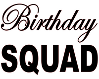Birthday Squad Vinyl Transfer (Black)