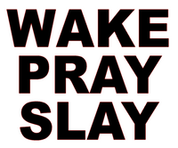 Wake Pray Slay Vinyl Transfer (Black)