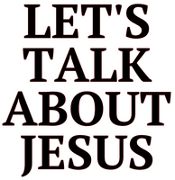 Let's Talk about Jesus Religious Vinyl Transfer (Black)