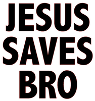 Jesus Saves Bro Religious Vinyl Transfer (Black)