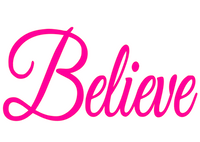 Believe (Cursive Text) Vinyl Transfer (Pink Hot Fushia)