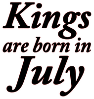 Kings are born in July Vinyl Transfer (Black)