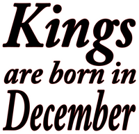 Kings are born in December Vinyl Transfer (Black)