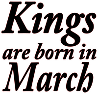 Kings are born in March Vinyl Transfer (Black)