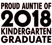 Proud Auntie of 2018 Kindergarten Graduate Vinyl Transfer