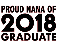 Proud NANA of 2018 Graduate Vinyl Transfer