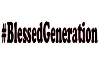 #BlessedGeneration (Black Text) Vinyl Transfer