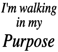 I'm walking in my Purpose custom Vinyl Transfer (White)