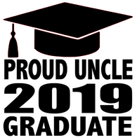 Proud Uncle 2019 Graduate cap- Vinyl Transfer (Black)