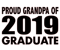 Proud GrandPa 2019 Graduate- Vinyl Transfer (Black)