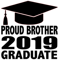 Proud Brother 2019 Graduate Cap- Vinyl Transfer (Black)