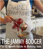 The Jammy Bodgers Guide to Making Jam by Mel Sellings