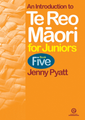 Te Reo Maori for Juniors Book 5