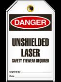 DANGER - UNSHIELDED LASER SAFETY EYEWEAR REQUIRED