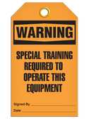 WARNING – SPECIAL TRAINING REQUIRED TO OPERATE THIS EQUIPMENT TAG