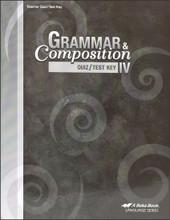 Grammar and Composition IV, 4th edition - Teacher Quiz/Test Key