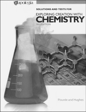Exploring Creation with Chemistry, 3rd edition - Solutions & Tests