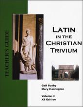 Latin in the Christian Trivium: Volume 2 - Teacher's Guide