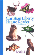 Christian Liberty Nature Reader: Book 3, 2nd edition