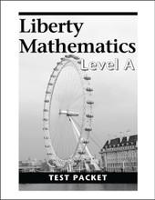 Liberty Mathematics: Level A - Test Packet