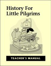 History for Little Pilgrims - Teacher's Manual