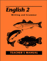 English 2: Writing and Grammar, 2nd edition - Teacher's Manual