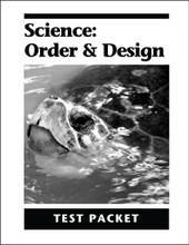 Science: Order and Design - Test Packet