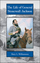 The Life of General Stonewall Jackson