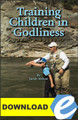 Training Children in Godliness, 2nd edition - PDF Download