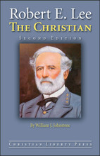 Robert E. Lee: The Christian, 2nd edition