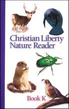Christian Liberty Nature Reader: Book K