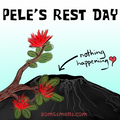 Pele's Rest Day! ...pretty, pretty please