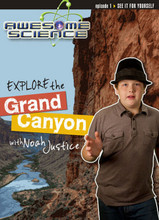 raveling is even better when you discover the evidence of biblical history and truth along the way! Hosted by 14-year-old, homeschooled, Noah Justice, his fresh approach to science and the Bible will get you more excited about the truth with each episode of Awesome Science. 30 minutes on DVD. Kids & Teens.  Explore the Grand Canyon (Awesome Science Episode 1) will discuss:      How the Grand Canyon was cut in just days, not millions of years     How its massive layers show evidence of being laid down in less than a year     The Biblical record can be trusted as Earth's history book.  DVD Region1 DVD Playable in Bermuda, Canada, United States and U.S. territories. Please check if your equipment can play DVDs coded for this region.