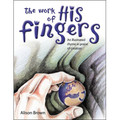 The Work of His Fingers: An Illustrated Rhyme in Praise of Creation