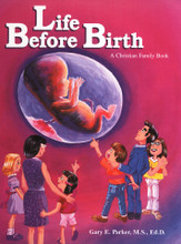 """Life Before Birth: A Christian Family Book  This book has been called the """"most tastefully done and informative book on human life."""" Especially written for parents struggling to explain reproduction to their children, this book strongly focuses on the sanctity of human life. Ages 10-12."""