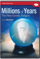 Millions of Years - The New Gnostic Religion